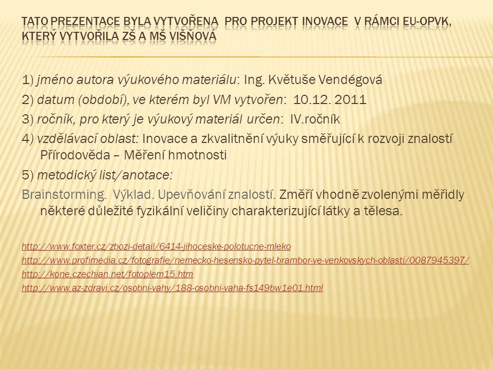 1) jméno autora výukového materiálu: Ing.