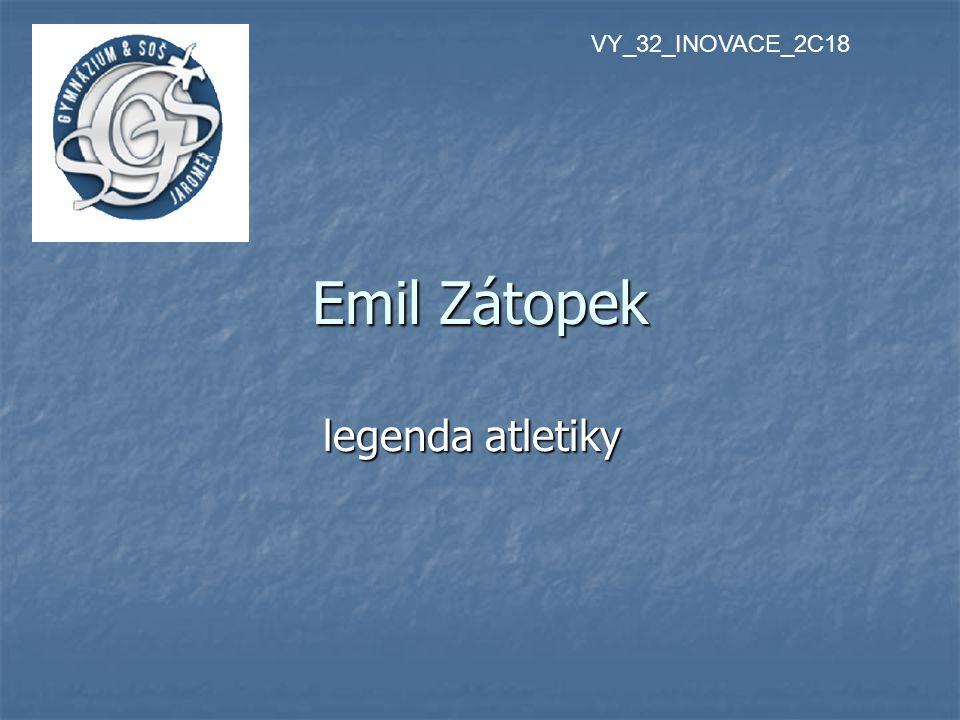 Emil Zátopek legenda atletiky VY_32_INOVACE_2C18