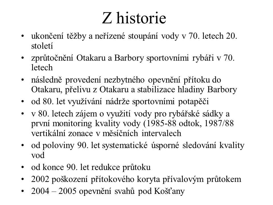 Z historie ukončení těžby a neřízené stoupání vody v 70. letech 20. století zprůtočnění Otakaru a Barbory sportovními rybáři v 70. letech následně pro