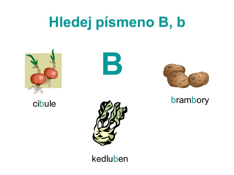 Hledej písmeno B, b B cibule brambory kedluben
