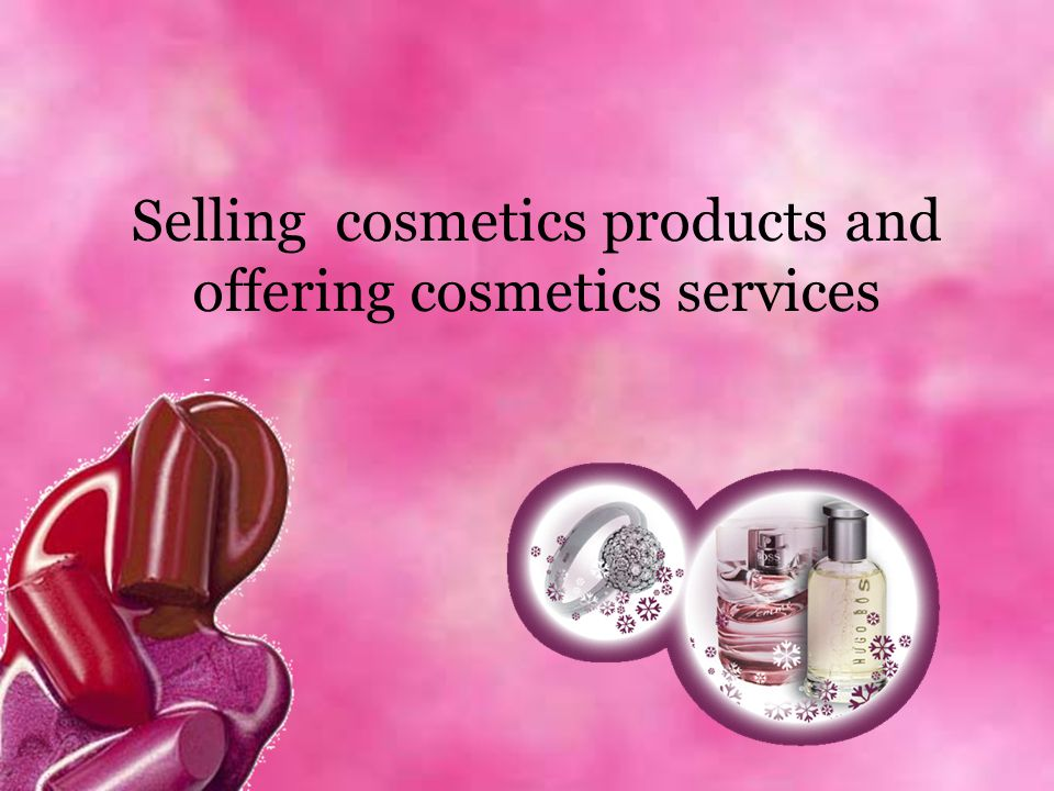 Selling cosmetics products and offering cosmetics services