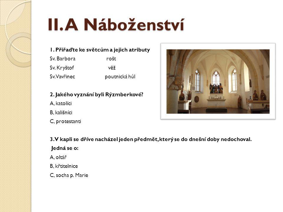 II.A Náboženství 1. Přiřaďte ke světcům a jejich atributy Sv.