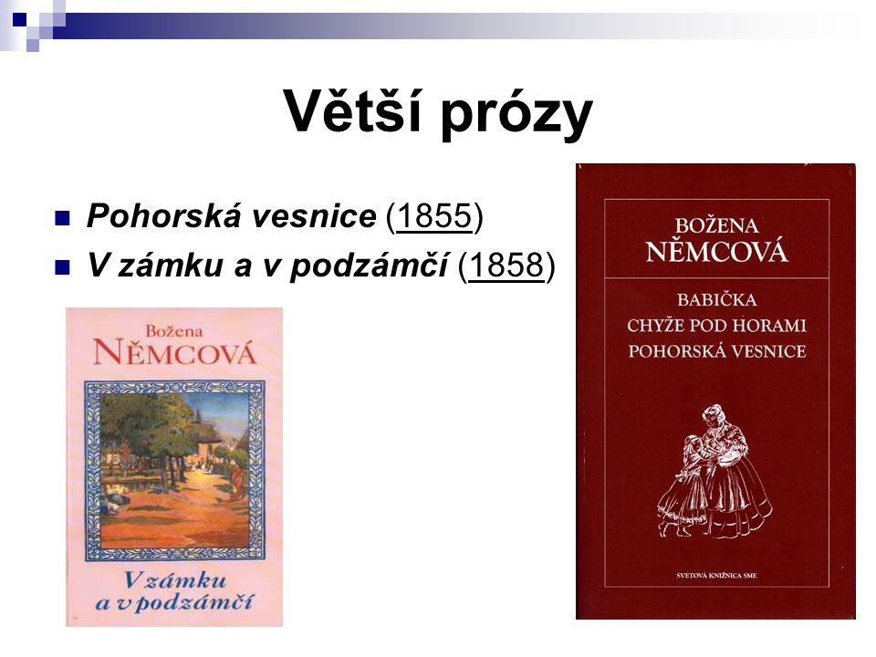Větší prózy Pohorská vesnice (1855)1855 V zámku a v podzámčí (1858)1858