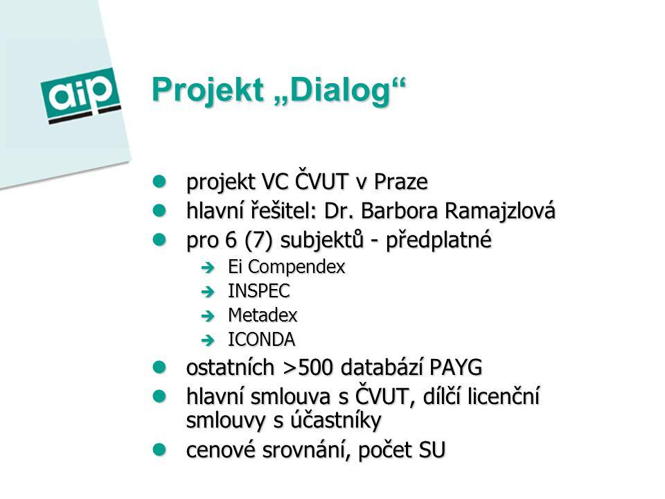 """Projekt """"Dialog projekt VC ČVUT v Praze projekt VC ČVUT v Praze hlavní řešitel: Dr."""