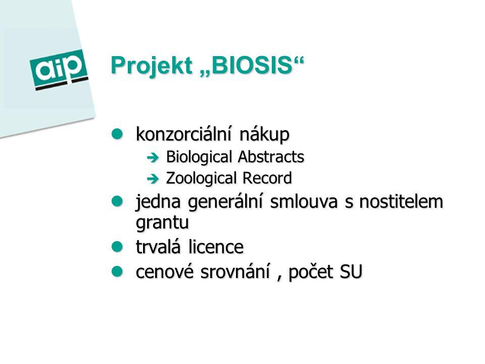 """Projekt """"BIOSIS konzorciální nákup konzorciální nákup  Biological Abstracts  Zoological Record jedna generální smlouva s nostitelem grantu jedna generální smlouva s nostitelem grantu trvalá licence trvalá licence cenové srovnání, počet SU cenové srovnání, počet SU"""