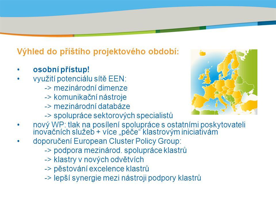 Title of the presentation | Date |‹#› Výhled do příštího projektového období : osobní přístup! využití potenciálu sítě EEN: -> mezinárodní dimenze ->