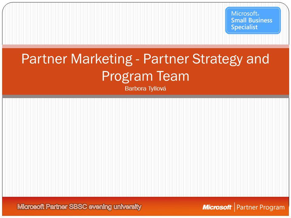 Partner Marketing - Partner Strategy and Program Team Barbora Tyllová