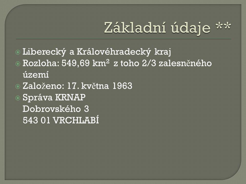  Liberecký a Královéhradecký kraj  Rozloha: 549,69 km 2 z toho 2/3 zalesn ě ného území  Zalo ž eno: 17. kv ě tna 1963  Správa KRNAP Dobrovského 3
