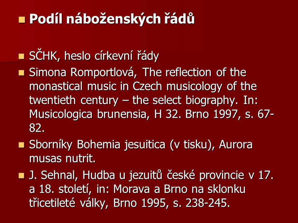 Podíl náboženských řádů Podíl náboženských řádů SČHK, heslo církevní řády SČHK, heslo církevní řády Simona Romportlová, The reflection of the monastic