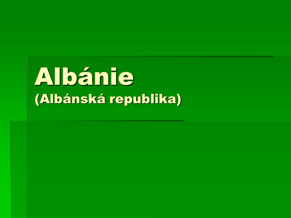 Albánie (Albánská republika)