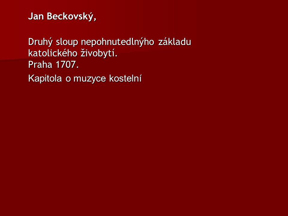 Jan Beckovský, Druhý sloup nepohnutedlnýho základu katolického živobytí. Praha 1707. Kapitola o muzyce kostelní
