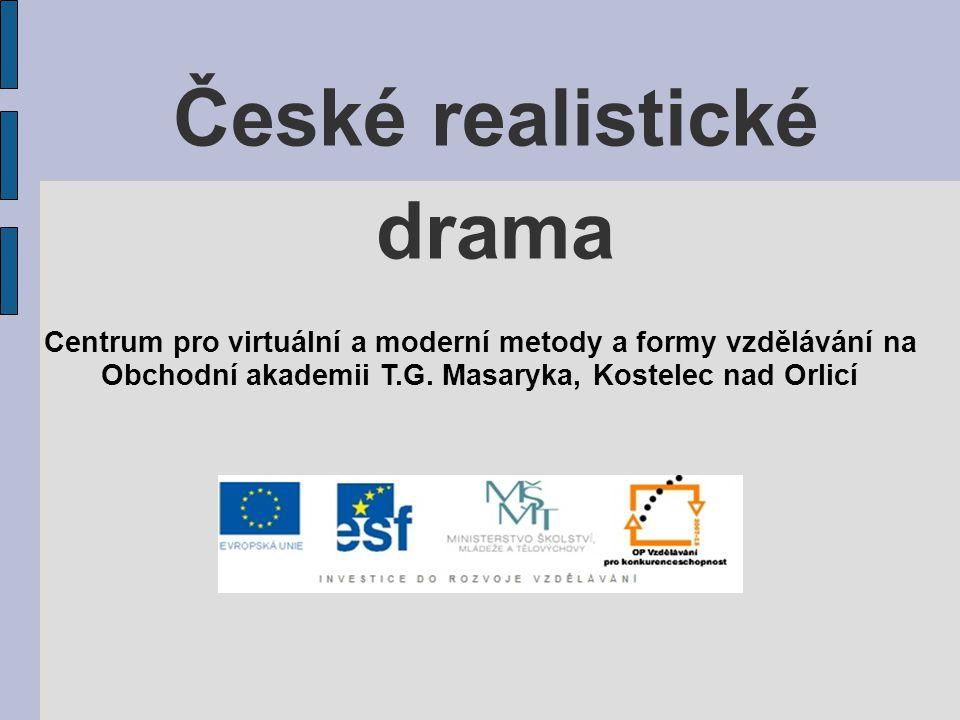 České realistické drama Centrum pro virtuální a moderní metody a formy vzdělávání na Obchodní akademii T.G.