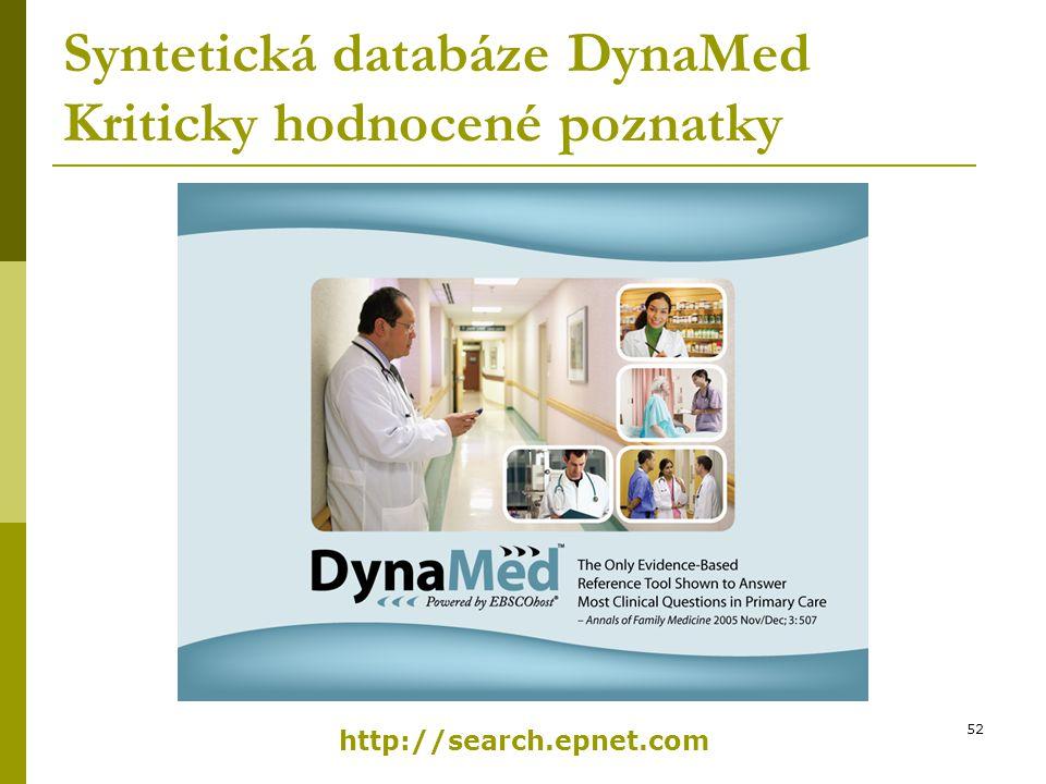 53 Standardní struktura témat v databázi DynaMed – Popis nemoci (včetně kódu MKN-9) – Příčiny a rizikové faktory – Komplikace – Anamnéza – Fyzikální nález – Diagnóza – Prognóza – Terapie – Prevence & Screening – Použitá literatura (včetně přehledových článků a praktických postupů - guidelines) – Pacientské informace