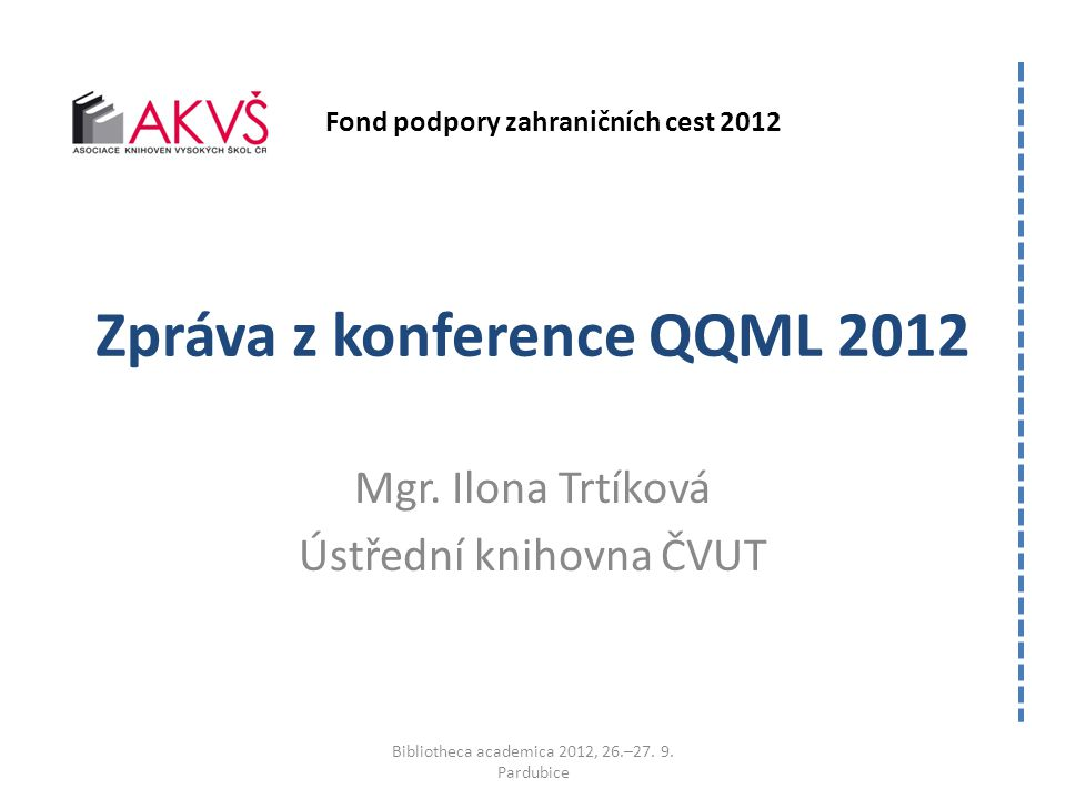 Konference QQML 2012 Mezinárodní konference 4 th Qualitative and Quantitative Methods in Libraries International Conference (QQML 2012) 22.