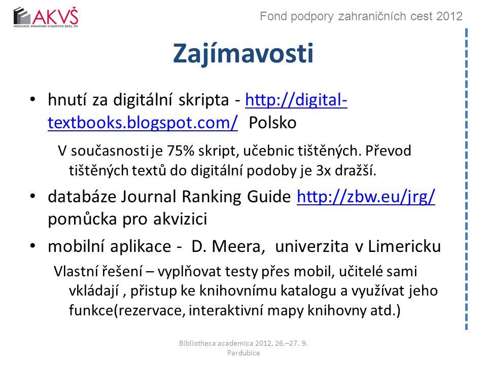 Fond podpory zahraničních cest 2012 Zajímavosti hnutí za digitální skripta - http://digital- textbooks.blogspot.com/ Polskohttp://digital- textbooks.blogspot.com/ V současnosti je 75% skript, učebnic tištěných.
