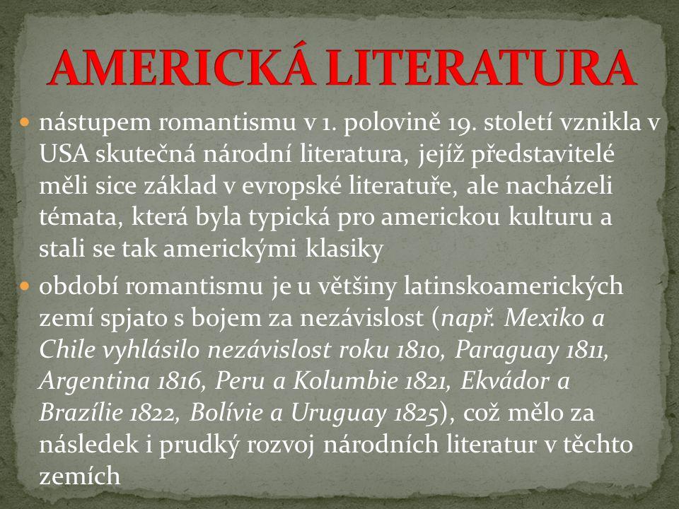 nástupem romantismu v 1. polovině 19. století vznikla v USA skutečná národní literatura, jejíž představitelé měli sice základ v evropské literatuře, a