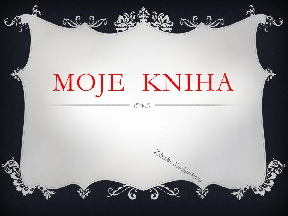 MOJE KNIHA Zdenka Suchánková