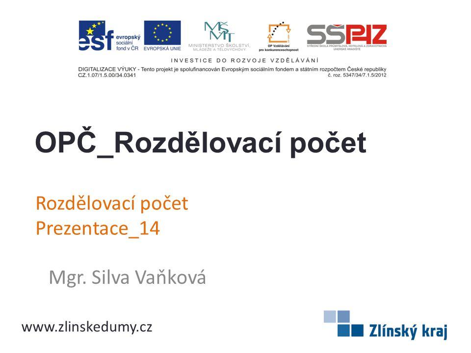 Rozdělovací počet Prezentace_14 Mgr. Silva Vaňková OPČ_Rozdělovací počet www.zlinskedumy.cz
