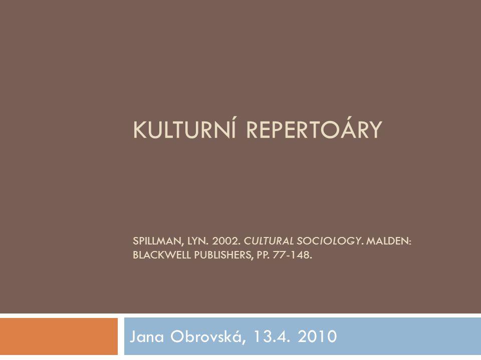 KULTURNÍ REPERTOÁRY SPILLMAN, LYN. 2002. CULTURAL SOCIOLOGY.