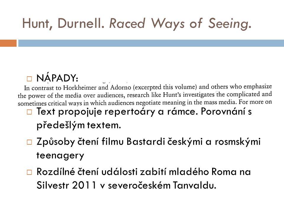 Hunt, Durnell. Raced Ways of Seeing.  NÁPADY:  Text propojuje repertoáry a rámce.