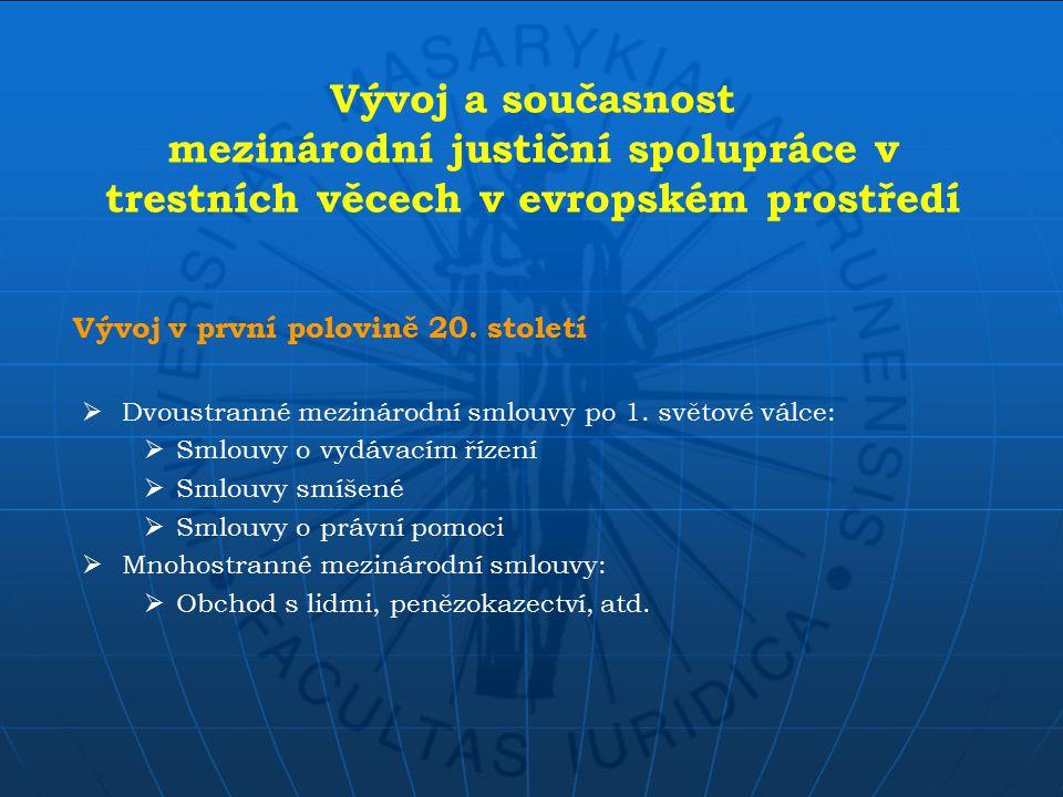 Vývoj a současnost mezinárodní justiční spolupráce v trestních věcech v evropském prostředí  Dvoustranné mezinárodní smlouvy po 1.