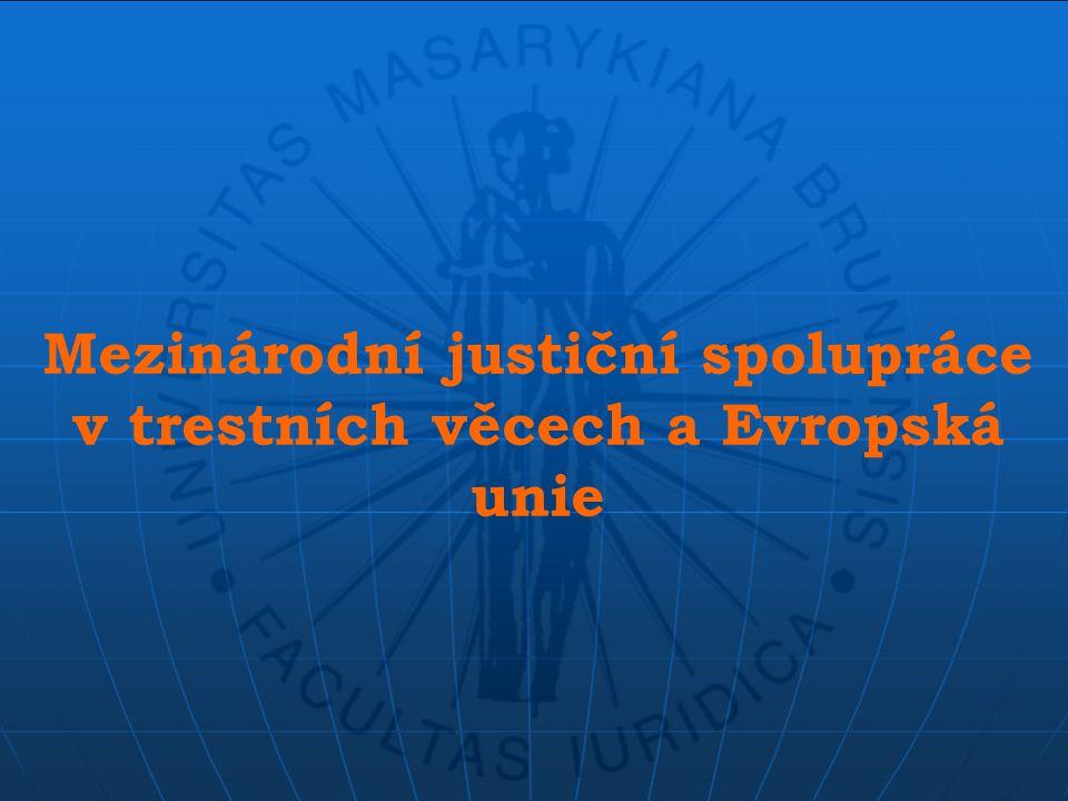 Mezinárodní justiční spolupráce v trestních věcech a Evropská unie
