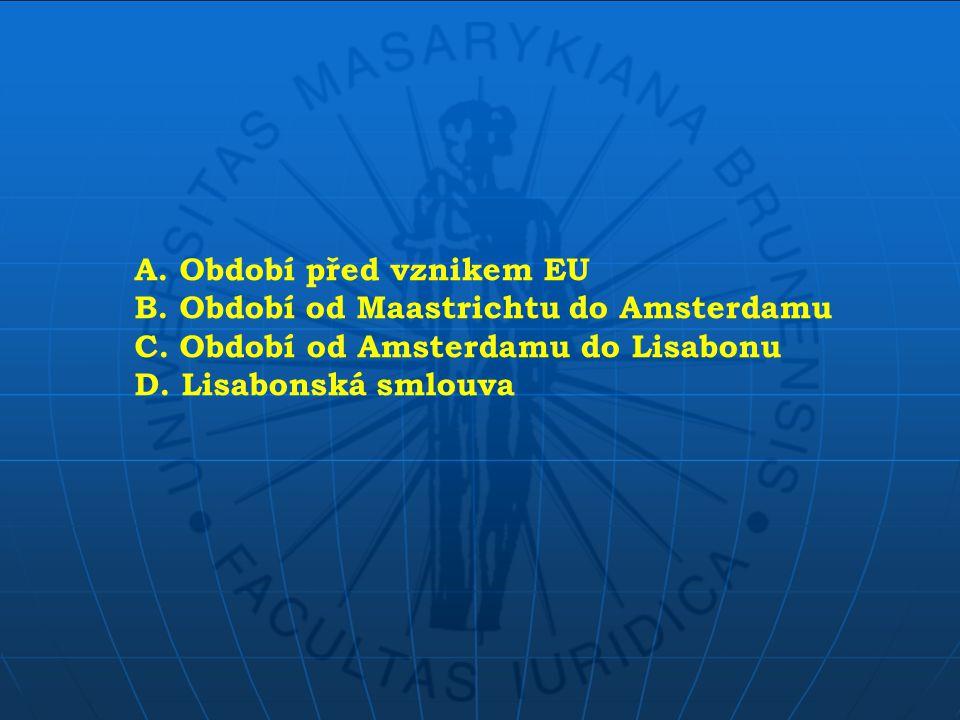 A. Období před vznikem EU B. Období od Maastrichtu do Amsterdamu C.