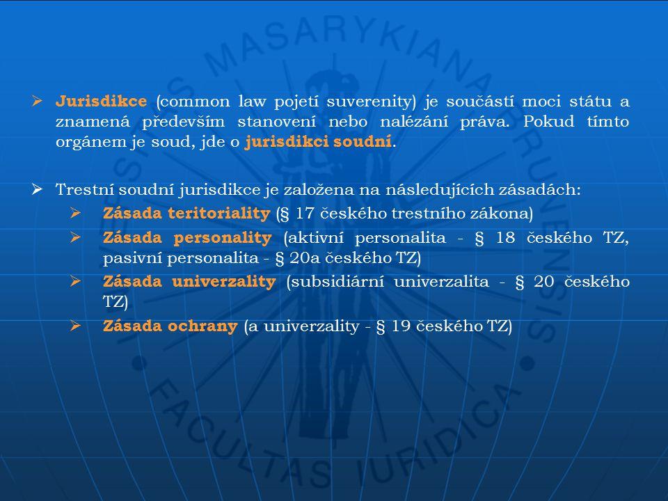  Jurisdikce (common law pojetí suverenity) je součástí moci státu a znamená především stanovení nebo nalézání práva.
