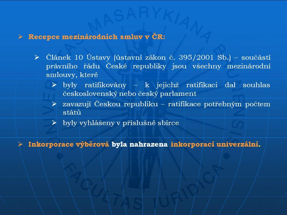  Recepce mezinárodních smluv v ČR:  Článek 10 Ústavy (ústavní zákon č.