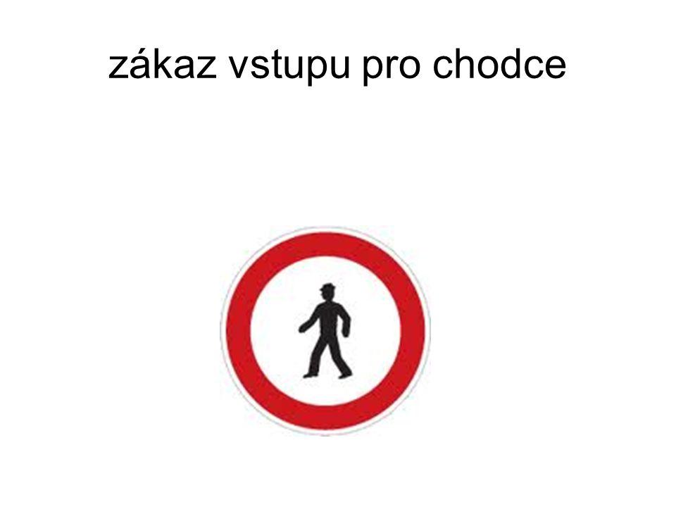 zákaz vstupu pro chodce