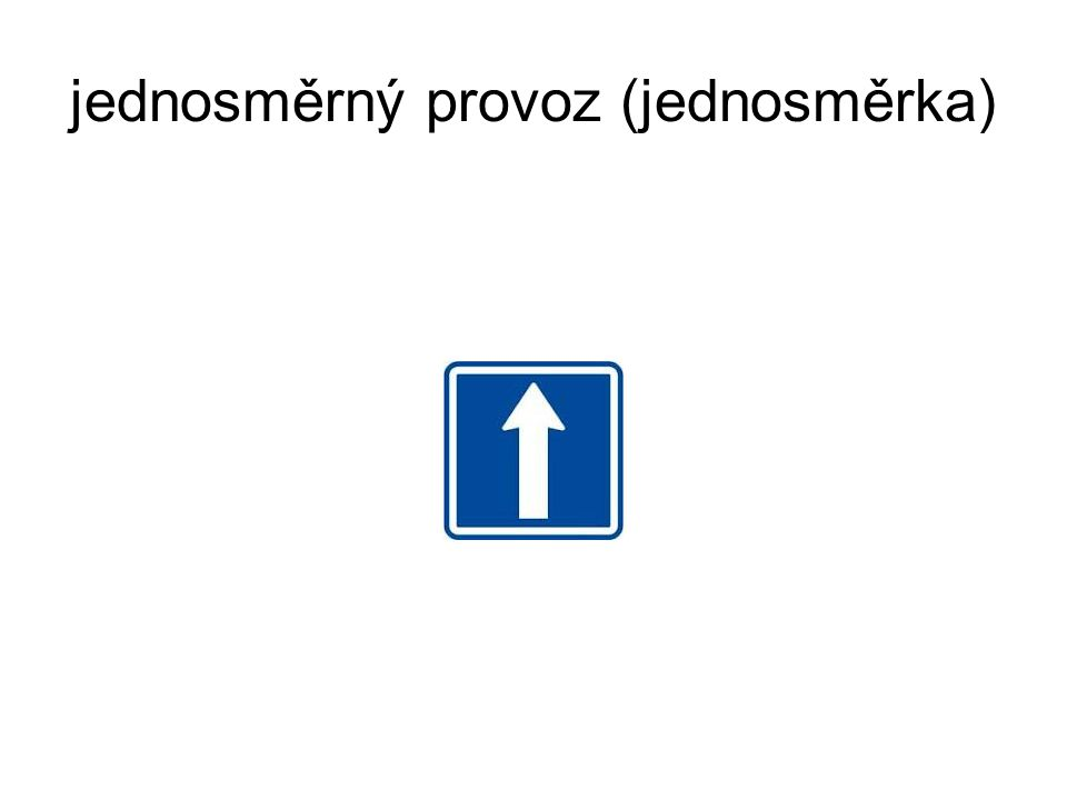 jednosměrný provoz (jednosměrka)