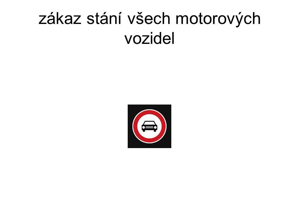 zákaz stání všech motorových vozidel