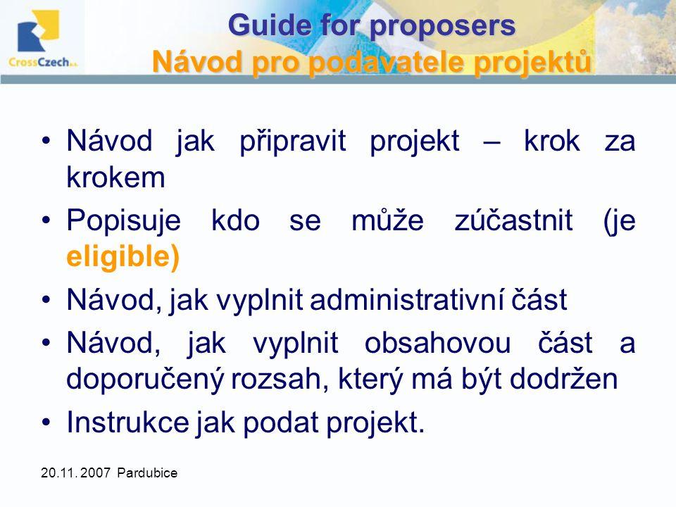 20.11.2007 Pardubice Evaluace Hodnotí se jen to, co je napsáno v projektu.