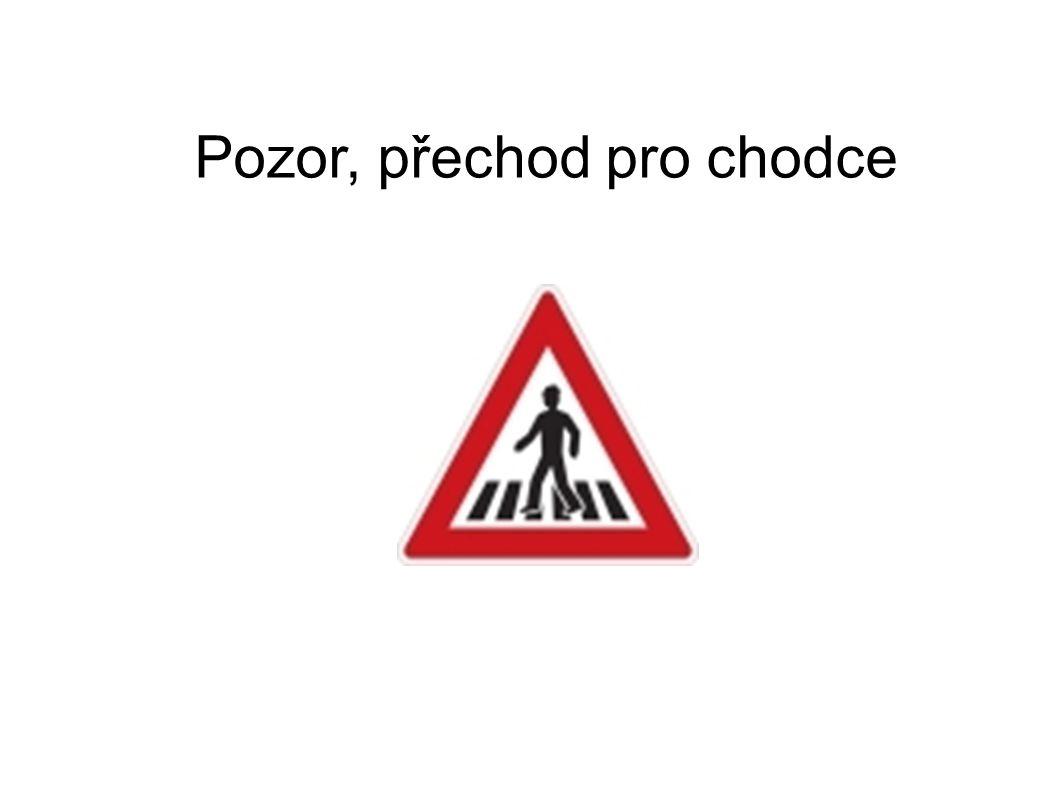 Pozor, přechod pro chodce