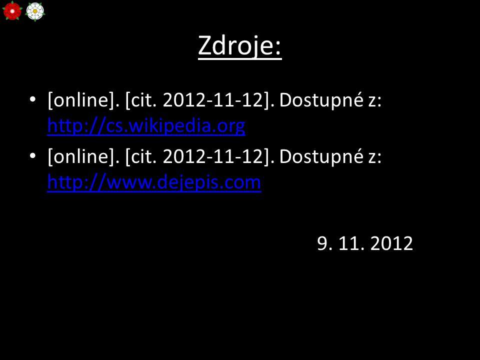 Zdroje: [online]. [cit. 2012-11-12]. Dostupné z: http://cs.wikipedia.org http://cs.wikipedia.org [online]. [cit. 2012-11-12]. Dostupné z: http://www.d