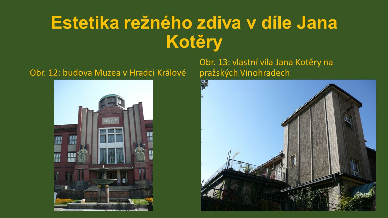 ESTETIKA ODHALENÉ CIHLY A REŽNÉHO ZDIVA vliv odkazu Jana Kotěry a inspirace holandskou architekturou Obr.