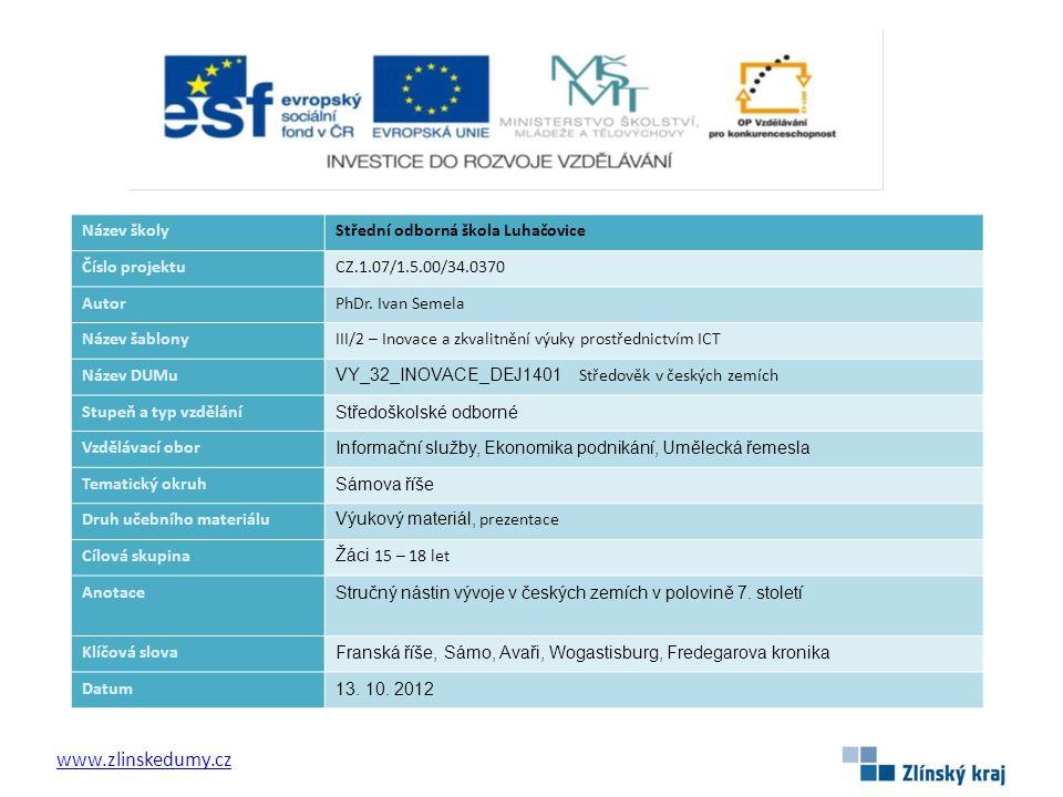 www.zlinskedumy.cz Název školyStřední odborná škola Luhačovice Číslo projektuCZ.1.07/1.5.00/34.0370 AutorPhDr.