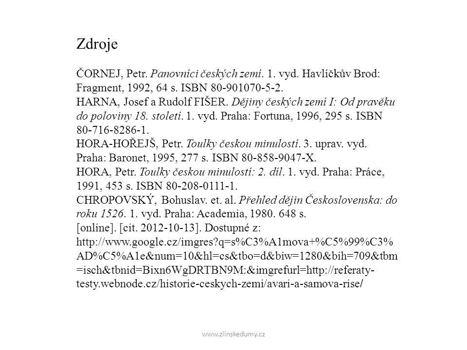 www.zlinskedumy.cz Zdroje ČORNEJ, Petr. Panovníci českých zemí.