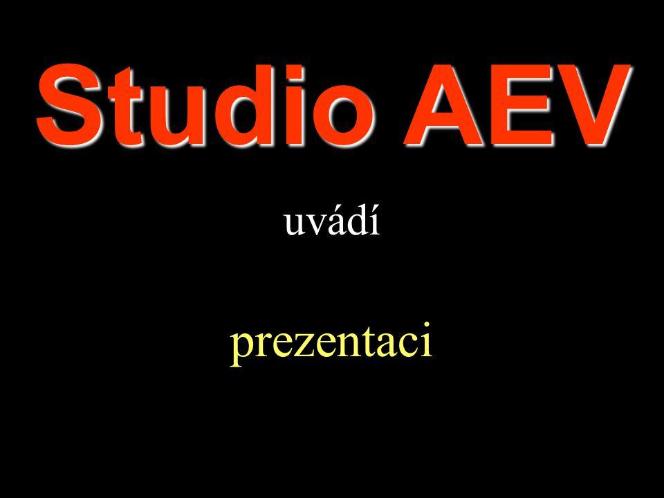 Studio AEV uvádí prezentaci