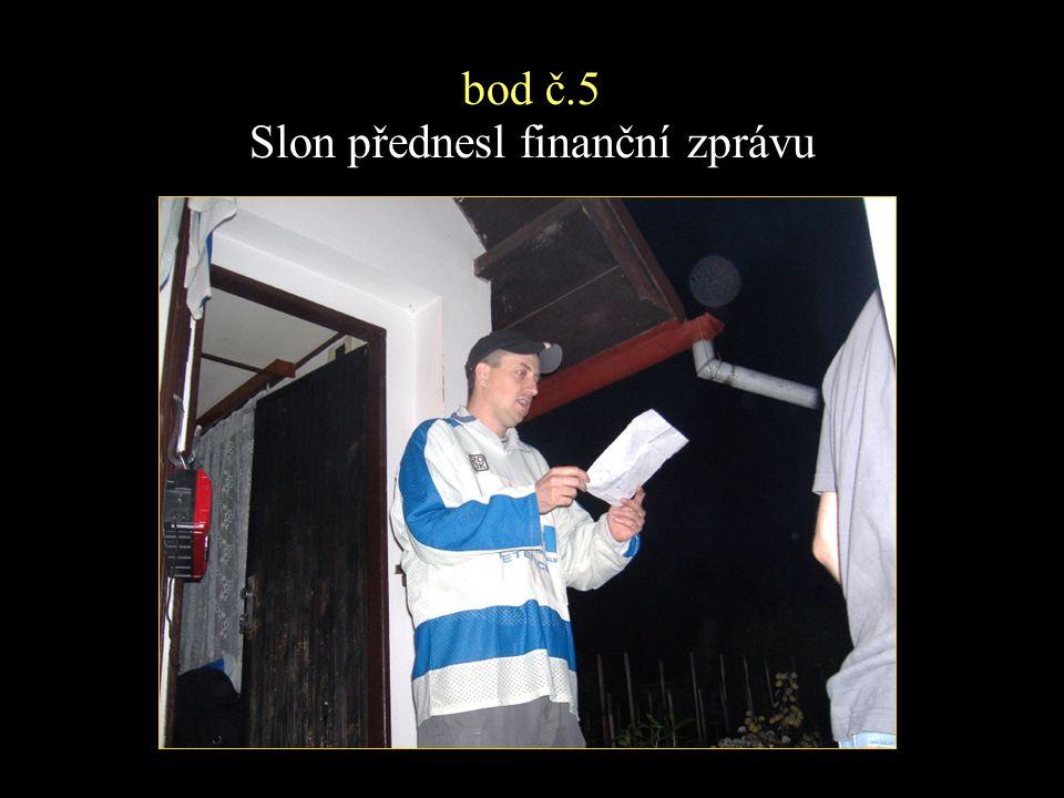 bod č.5 Slon přednesl finanční zprávu