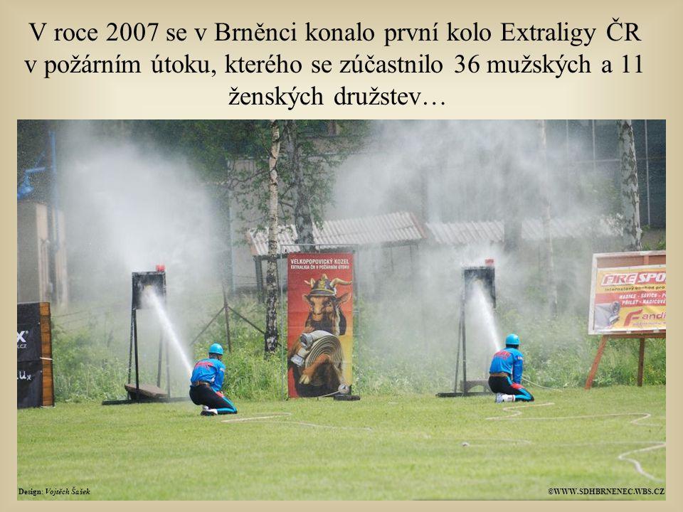V roce 2007 se v Brněnci konalo první kolo Extraligy ČR v požárním útoku, kterého se zúčastnilo 36 mužských a 11 ženských družstev… Design: Vojtěch Šašek©WWW.SDHBRNENEC.WBS.CZ