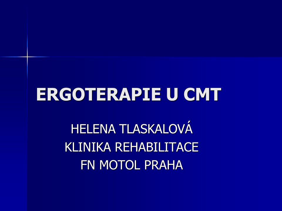 ERGOTERAPIE U CMT HELENA TLASKALOVÁ KLINIKA REHABILITACE FN MOTOL PRAHA