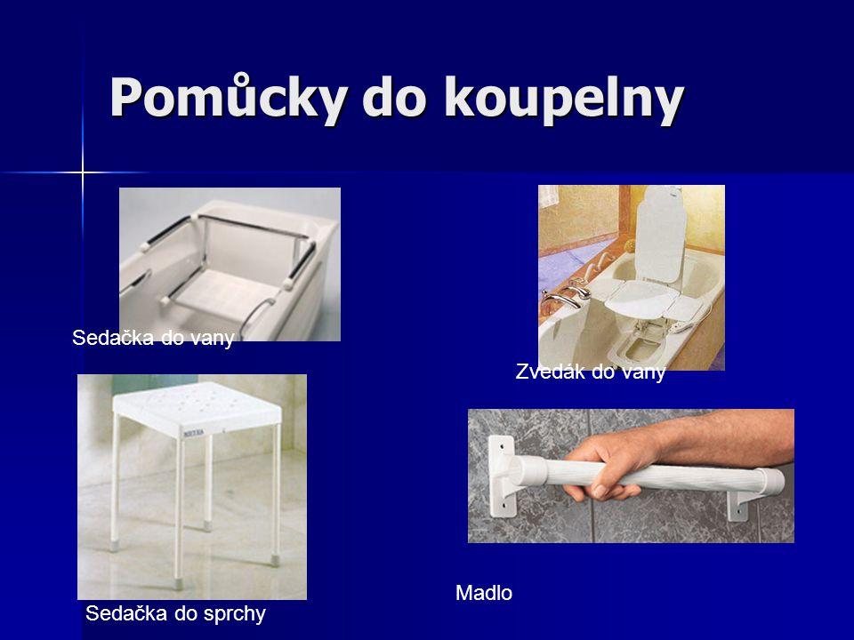Pomůcky do koupelny Sedačka do vany Zvedák do vany Sedačka do sprchy Madlo
