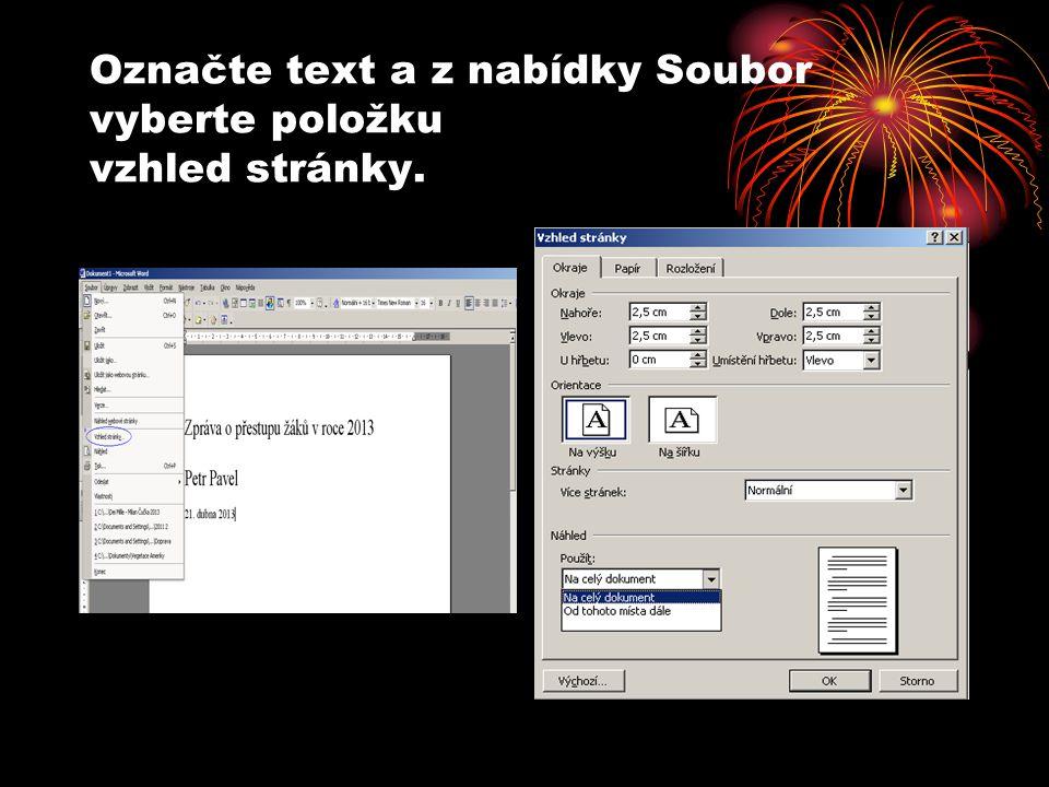 Označte text a z nabídky Soubor vyberte položku vzhled stránky.