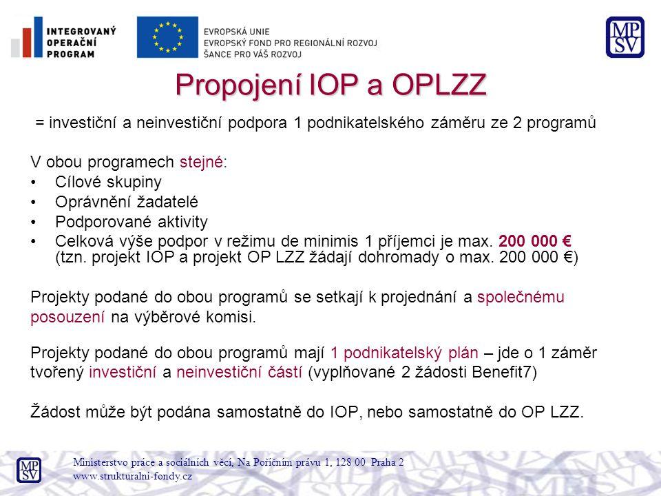 Ministerstvo práce a sociálních věcí, Na Poříčním právu 1, 128 00 Praha 2 www.strukturalni-fondy.cz Propojení IOP a OPLZZ = investiční a neinvestiční