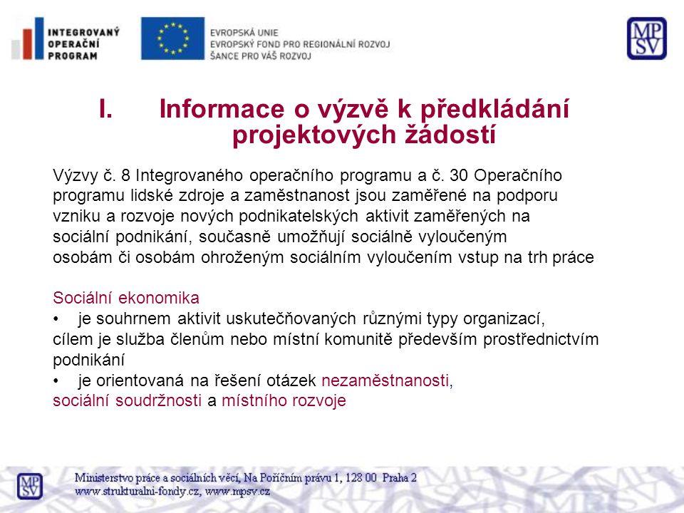 Výzvy č. 8 Integrovaného operačního programu a č. 30 Operačního programu lidské zdroje a zaměstnanost jsou zaměřené na podporu vzniku a rozvoje nových