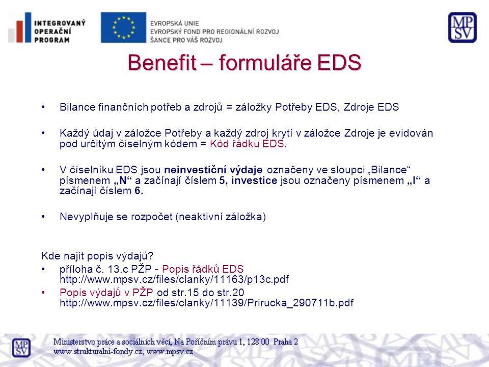 Benefit – formuláře EDS Bilance finančních potřeb a zdrojů = záložky Potřeby EDS, Zdroje EDS Každý údaj v záložce Potřeby a každý zdroj krytí v záložc