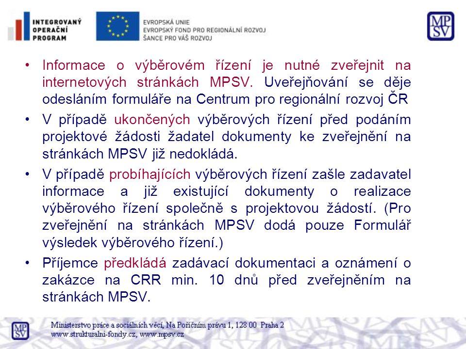 Informace o výběrovém řízení je nutné zveřejnit na internetových stránkách MPSV. Uveřejňování se děje odesláním formuláře na Centrum pro regionální ro