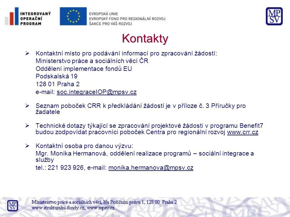 Kontakty  Kontaktní místo pro podávání informací pro zpracování žádostí: Ministerstvo práce a sociálních věcí ČR Oddělení implementace fondů EU Podsk
