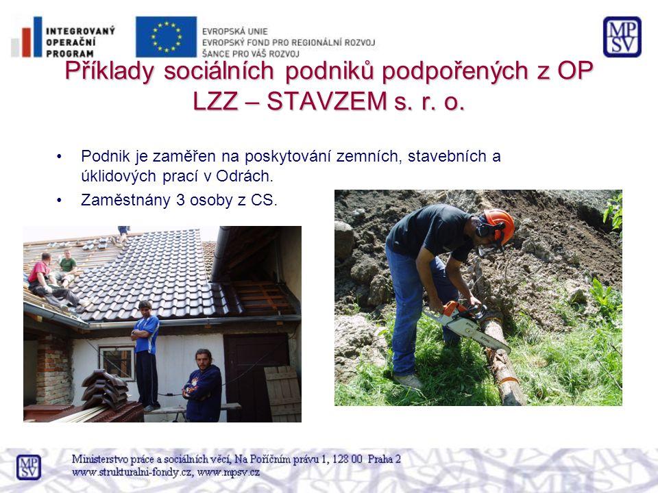 Příklady sociálních podniků podpořených z OP LZZ – STAVZEM s. r. o. Podnik je zaměřen na poskytování zemních, stavebních a úklidových prací v Odrách.